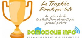 Participez au Trophée des Installations Domotiques 2015