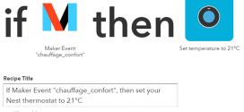 Recette finale avec canal Maker de IFTTT et Thermostat Nest