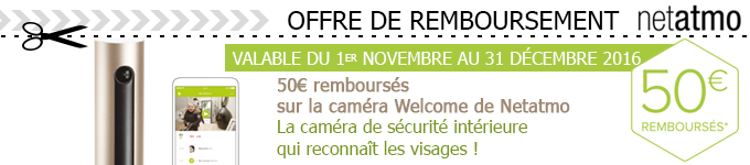 Offre de Remboursement caméra Welcome de Netatmo