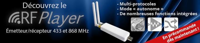 Module RFPlayer émetteur récepteur en précommande