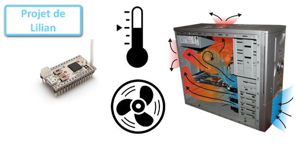 Projet de Lilian de l'équipe Planète Domotique : refroidissement d'un ordinateur