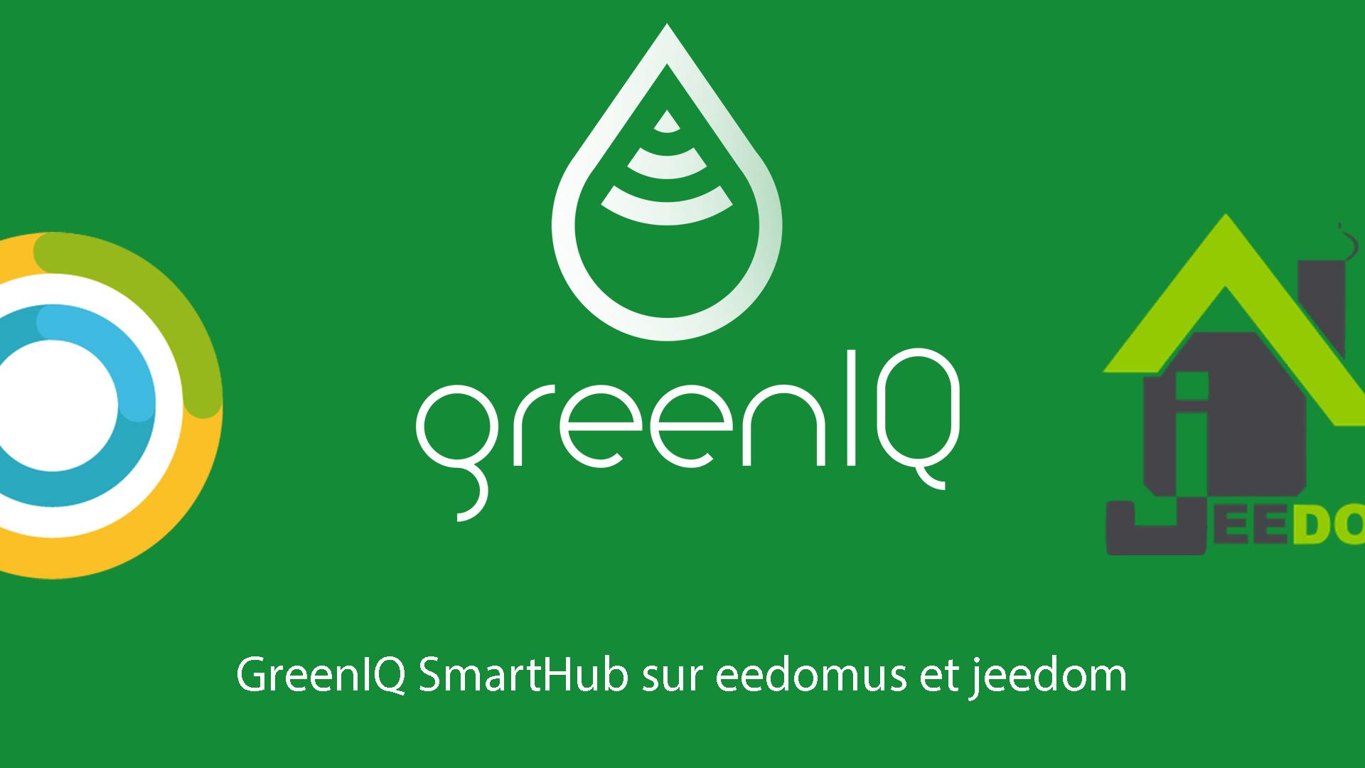 GreenIQ, le contrôleur de jardin sur box eedomus et Jeedom