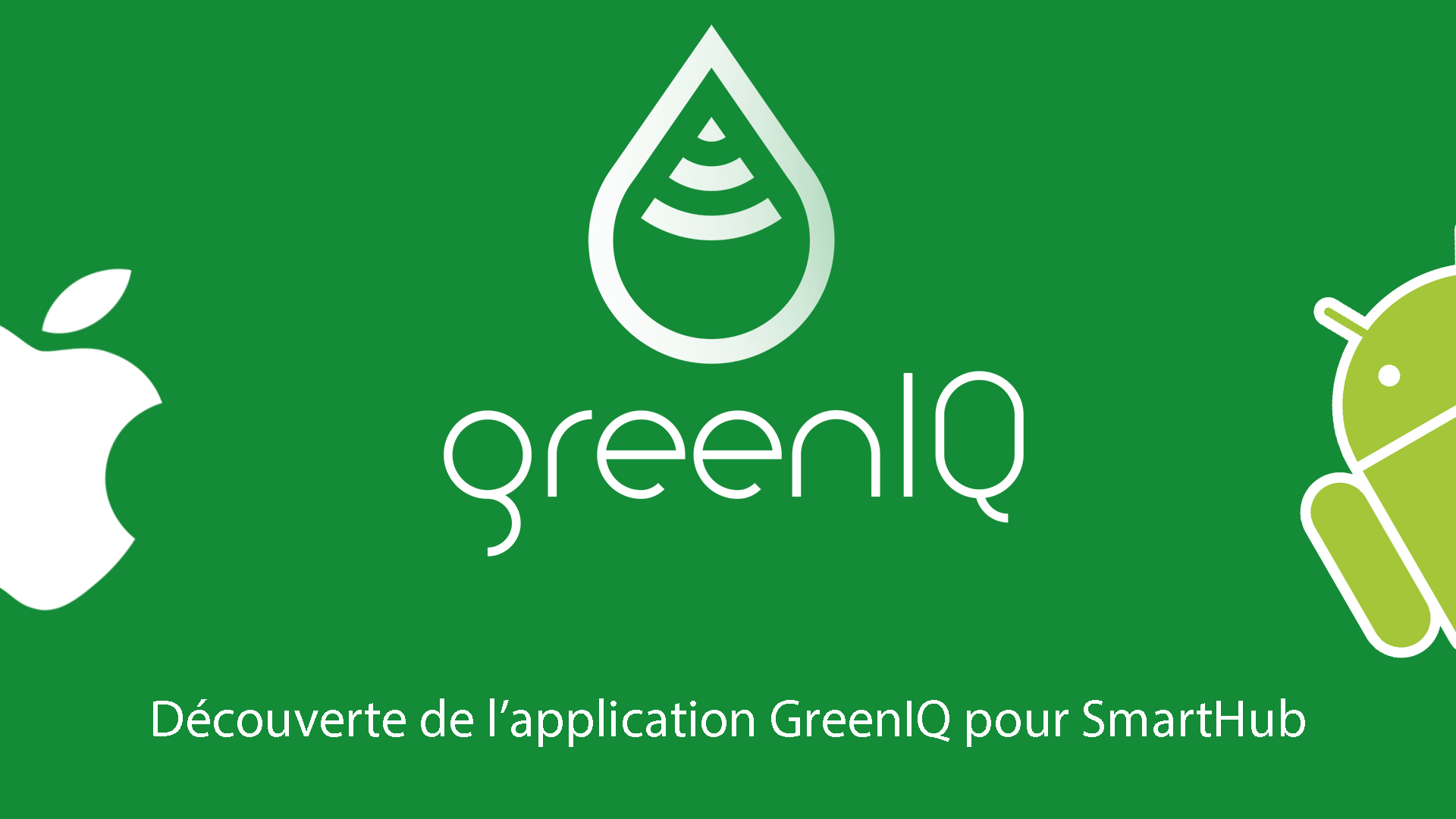 L'application GreenIQ pour SmartHub Gen 2 et 3