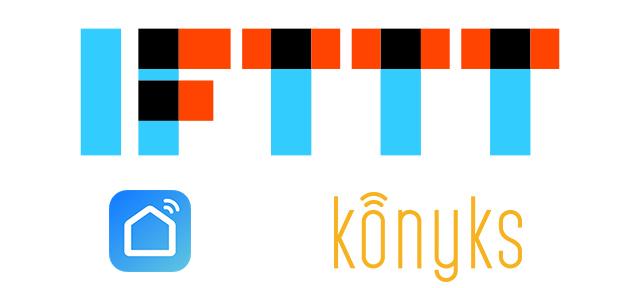 Utiliser les appareils de Konyks avec le client IFTTT, c'est possible