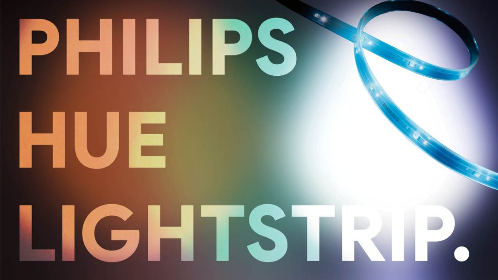 Philips Hue Lightstrip, le ruban LED indispensable ?