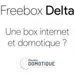 Freebox V7 : Freebox Delta et One son...