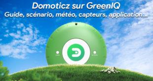 Domoticz sur GreenIQ : Guide, scénario, météo, capteurs, application...