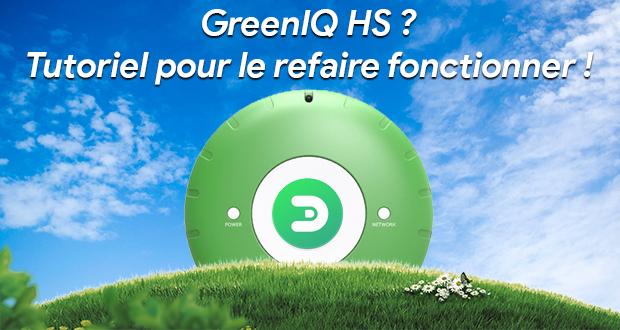 GreenIQ HS suite à l'arret des services ? Tuto pour le refaire fonctionner