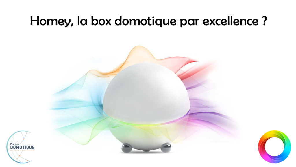 Homey, A-ton trouvé la box domotique par excellence ?