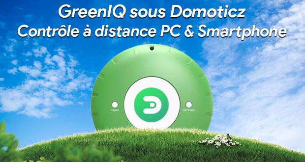 GreenIQ sous Domoticz : Contrôle à distance de n'importe où