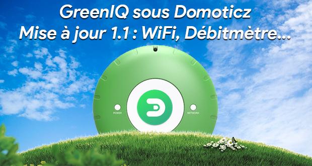 GreenIQ sous domoticz : Mise à jour débitmètre, heure et configuration wifi