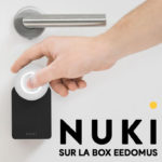Nuki Smart Lock 2.0, la serrure connectée compatible eedomus idéale pour la location