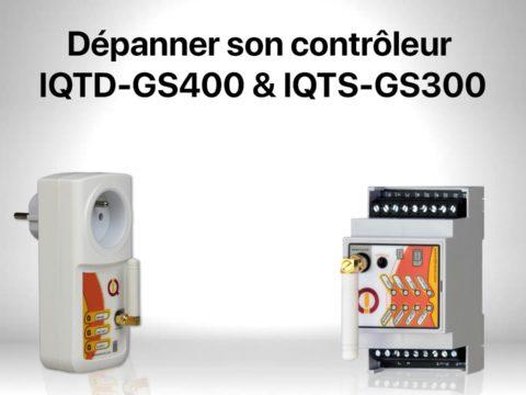 Dépanner son contrôleur IQTD-GS400 & IQTS-GS300 de IQTronic