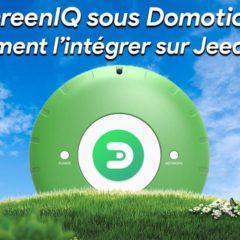 GreenIQ sous Domoticz : Comment l'intégrer à Jeedom