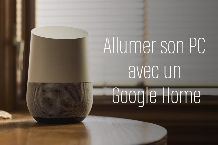 Allumer son PC avec un Google Home, c'est possible