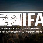IFA 2018 : Sélection des meilleurs p...