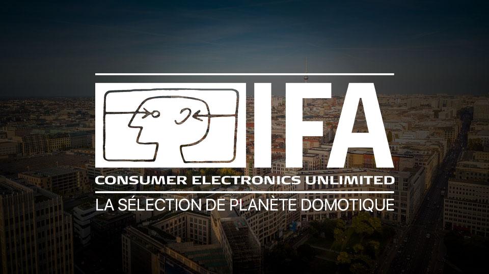 IFA 2018 : Sélection des meilleurs produits connectés pour la maison