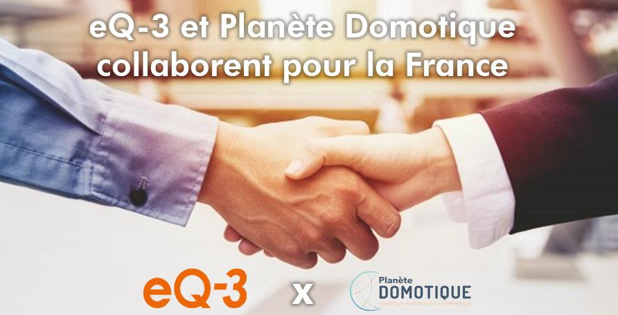 eQ-3 et Planète Domotique collaborent pour la France