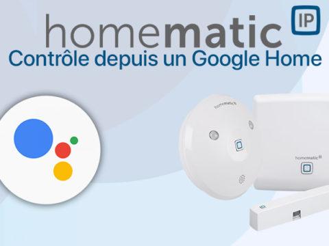 Pilotez Homematic Ip avec votre voix via Google Home