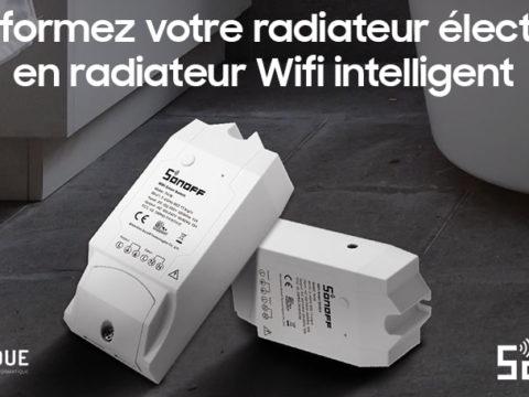 Transformez votre radiateur électrique en radiateur Wifi intelligent