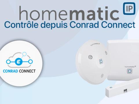Homematic IP et Conrad Connect : Plus puissant que IFTTT ?