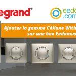Ajouter un interrupteur filaire Céliane With Netatmo sur Eedomus