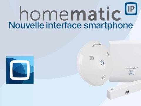 Homematic IP, la nouvelle interface pour Smartphone est là
