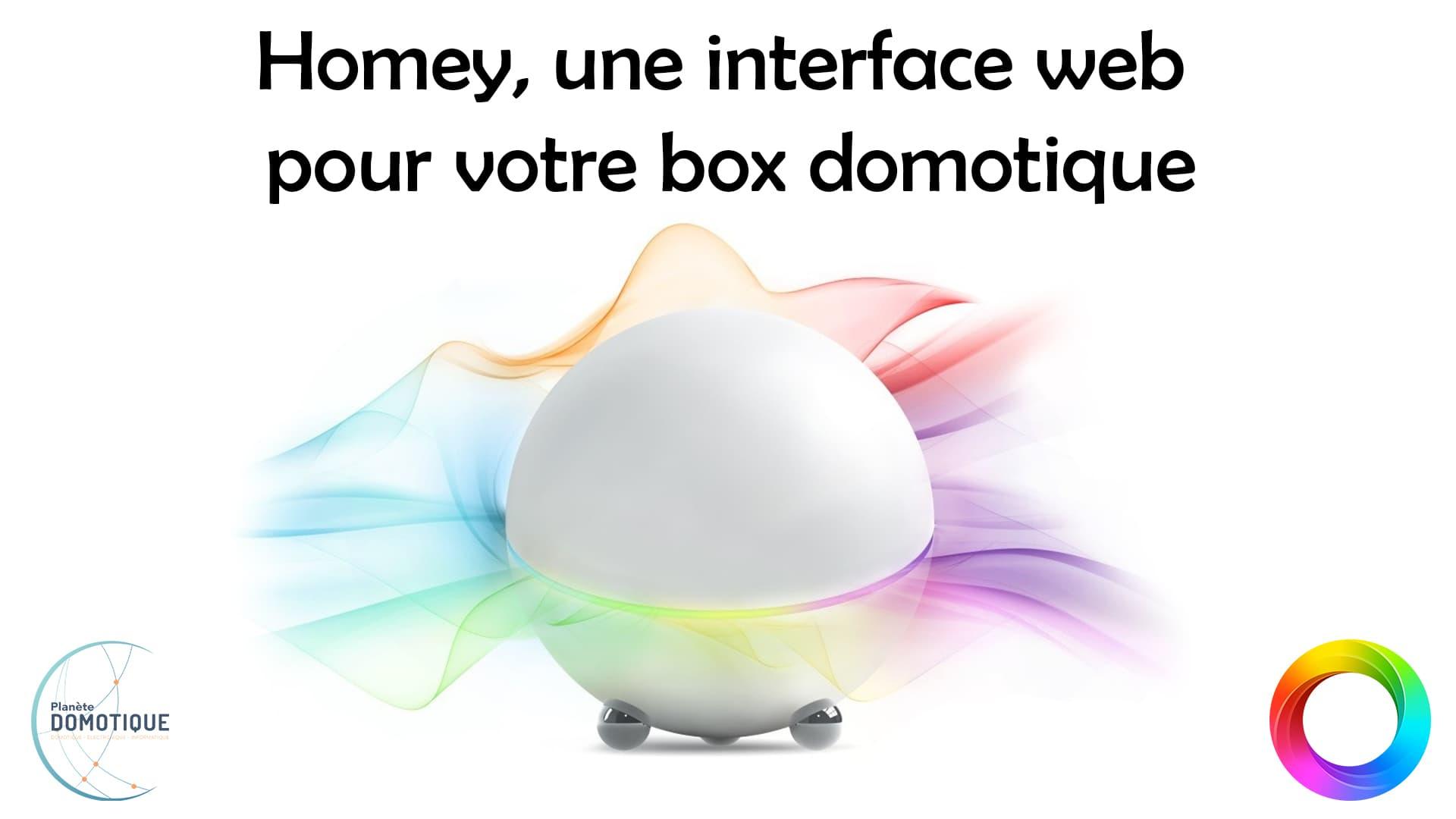 Homey, une interface web pour votre box domotique