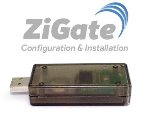 Zigate, configuration et installation de la passerelle ZigBee