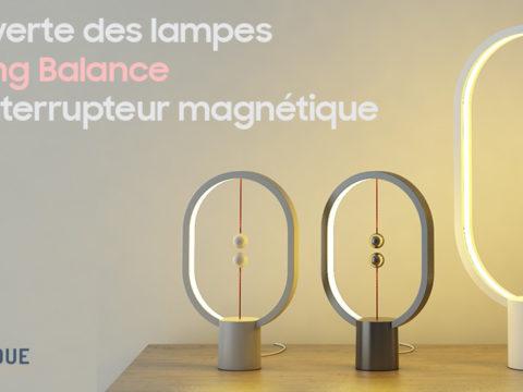 Découverte des lampes LED Heng Balance avec interrupteur magnétique