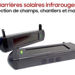 Barrières solaires infrarouges pour protection de champs, chantiers et maisons