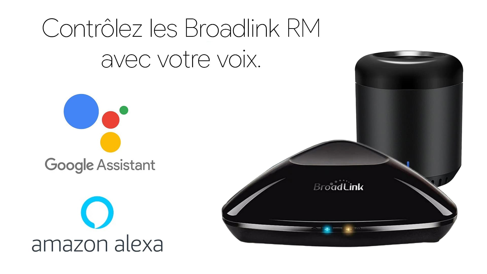 Contrôler votre RM Pro et Mini 3 avec un Google Home ou Amazon Echo