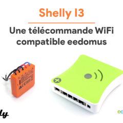 Shelly I3, la télécommande WiFi pour interrupteur compatible eedomus