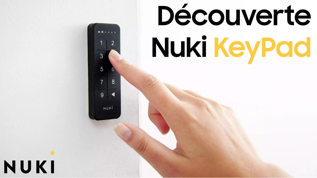 Présentation et installation du Keypad pour la serrure connectée NUKI