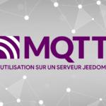 Utilisation du protocole MQTT en domotique sur Jeedom
