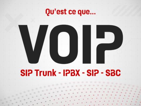 Qu'est-ce que la VoIP, le SIP et le SIP Trunk ?