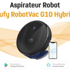 Découverte de l'aspirateur EUFY RobotVac G10 Hybrid avec serpillière