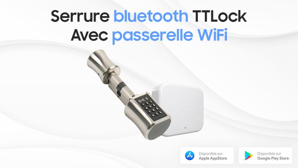 Serrure connectée Bluetooth TTLock avec passerelle WiFi