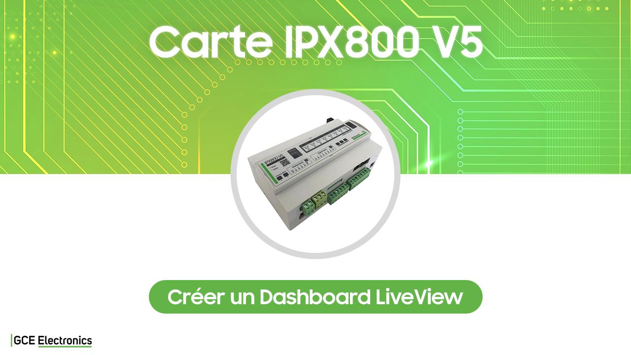 Créer un Dashboard LiveView sur IPX800 V5