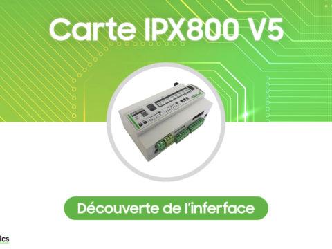 IPX800 V5, découverte du nouvel automate domotique de GCE