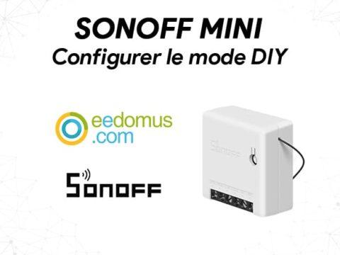 SonOff Mini : Configurer le mode DIY pour l'intégrer sur Eedomus