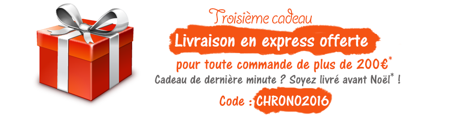 Cadeau 3 : livraison en express offerte avec le code CHRONO2016